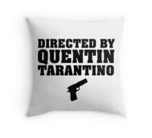 Directed by Quentin Tarantino Throw Pillow