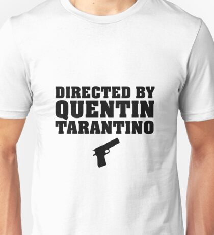 Directed by Quentin Tarantino Unisex T-Shirt