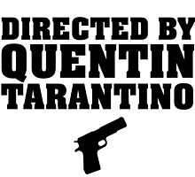 Directed by Quentin Tarantino by darksideofanais