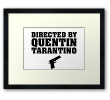 Directed by Quentin Tarantino Framed Print