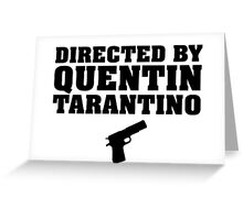 Directed by Quentin Tarantino Greeting Card