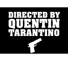 Directed by Quentin Tarantino (White)  Photographic Print