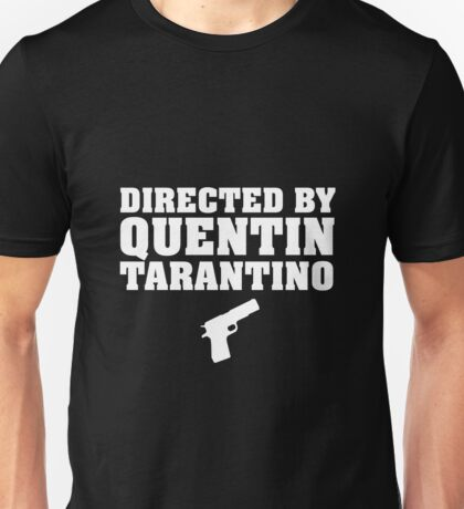 Directed by Quentin Tarantino (White)  Unisex T-Shirt