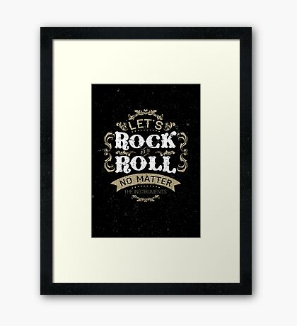 Let's Rock and Roll typography quote  Framed Print