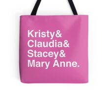 Kristy & Claudia & Stacey & Mary Ann. Tote Bag