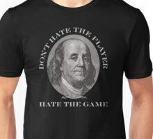 Don't Hate the Player… Unisex T-Shirt