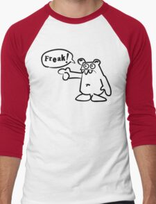 You... f-f-f-freak! T-Shirt