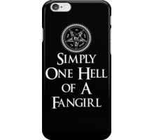 Simply one hell of a fangirl iPhone Case/Skin
