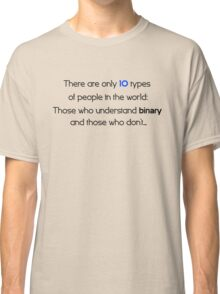 10 types of people Classic T-Shirt
