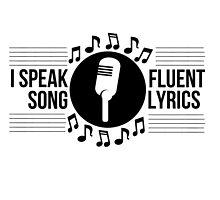 I speak fluent song lyrics by MayaTauber