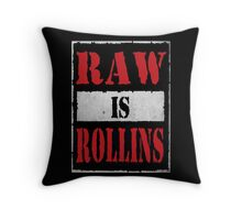Raw is Rollins Throw Pillow