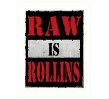 Raw is Rollins Art Print