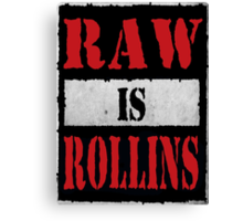 Raw is Rollins Canvas Print
