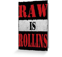 Raw is Rollins Greeting Card