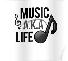 Music, A.K.A life Poster