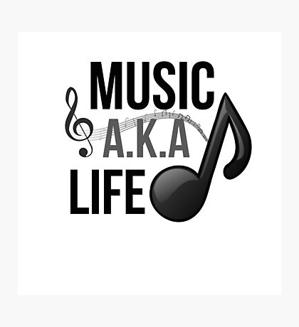 Music, A.K.A life Photographic Print