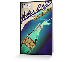 Fallout - Drink Nuka Cola Quantum Greeting Card