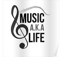 Music a.k.a life Poster