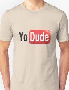 YoDude Unisex T-Shirt