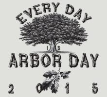 Every day is Arbor Day by Pacific Coast