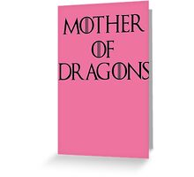 Mother Of Dragons II Greeting Card