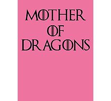 Mother Of Dragons II Photographic Print