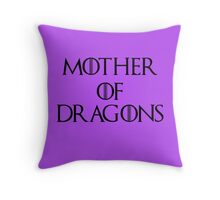 Mother Of Dragons II Throw Pillow