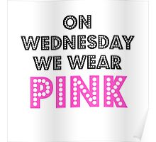 ON WEDNESDAY WE WEAR PINK  Poster