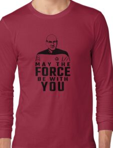 "Jean Luc Picard - ""May The Force Be With You"" Long Sleeve T-Shirt"