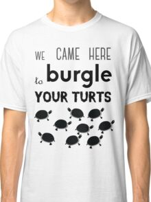 your turts Classic T-Shirt