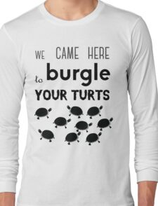 your turts Long Sleeve T-Shirt