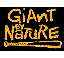 Giant By Nature Photographic Print