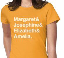 Margaret & Josephine & Elizabeth & Ameila Womens Fitted T-Shirt