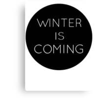winteriscoming Canvas Print