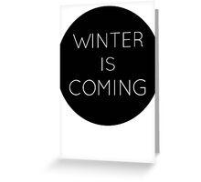 winteriscoming Greeting Card