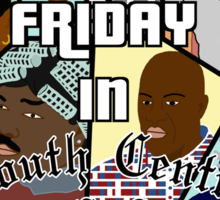 Friday in South Central  Sticker