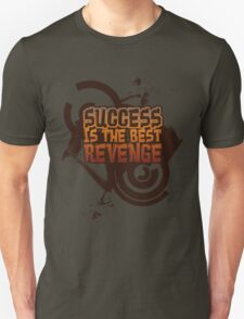 Success is the best REVENGE! Unisex T-Shirt
