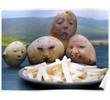 Potatoes eye up Fries Poster