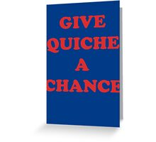 Give Quiche A Chance - Red Dwarf Inspired T-Shirt Rimmer Quote Sticker Greeting Card