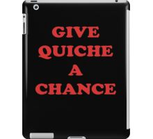 Give Quiche A Chance - Red Dwarf Inspired T-Shirt Rimmer Quote Sticker iPad Case/Skin
