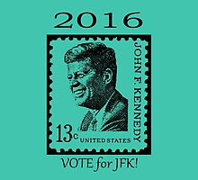 2016...VOTE for JFK!! by Kricket-Kountry