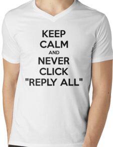 Keep Calm And Never Click Reply All Mens V-Neck T-Shirt