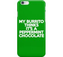 My burrito thinks it's a peppermint chocolate iPhone Case/Skin