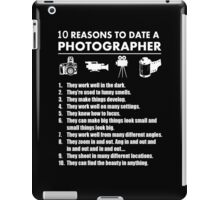 10 Reasons To Date A Photographer - Funny Tshirts iPad Case/Skin