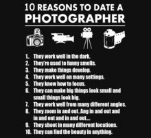 10 Reasons To Date A Photographer - Funny Tshirts by custom222