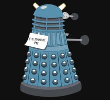 Exterminate Me by Hicithor