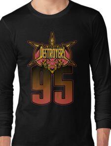 DESTROYERS 95 Long Sleeve T-Shirt
