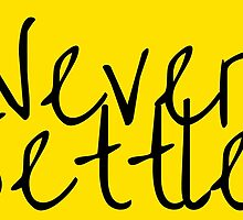 Never Settle. - Statement Apparel and more by Ontrip Art Collective