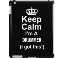 Keep Calm I'm A Drummer I Got This - Limited Edition Tshirt iPad Case/Skin