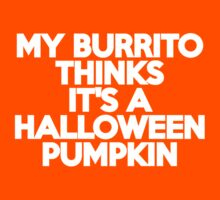 My burrito thinks it's a Halloween pumpkin by onebaretree